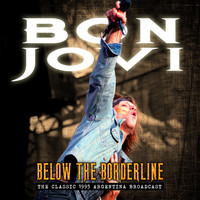 Bon Jovi - Below the Borderline (Live)
