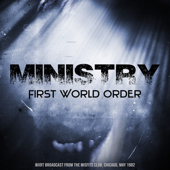 Ministry - First World Order (Live, 1982)