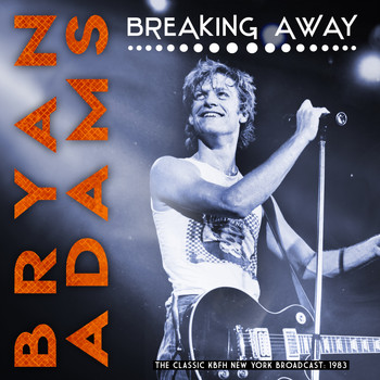 Bryan Adams - Breaking Away (Live)