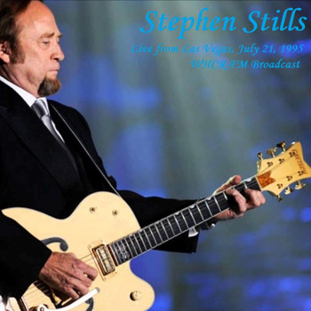Stephen Stills - Live From Las Vegas, July 21st 1995, WHCR-FM Broadcast (Remastered)
