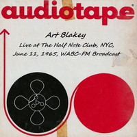 Art Blakey - Live At The Half Note Club, NYC, June 11th 1965, WABC-FM Broadcast (Remastered)