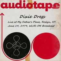 Dixie Dregs - Live At My Father's Place, Roslyn, NY, June 19th 1979, WLIR-FM Broadcast (Remastered)