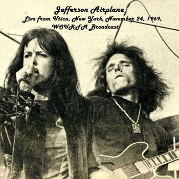 Jefferson Airplane - Live From Utica, New York,  November 24th 1969, WOUR-FM Broadcast (Remastered)