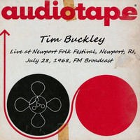Tim Buckley - Live At Newport Folk Festival, Newport, RI, July 28th 1968, FM Broadcast (Remastered)