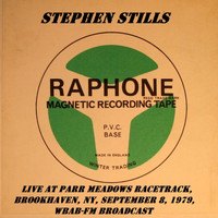 Stephen Stills - Live At Parr Meadows Racetrack, Brookhaven, NY, September 8th 1979, WBAB-FM Broadcast (Remastered)