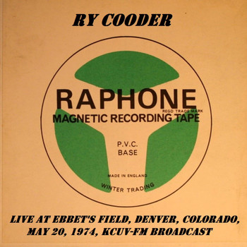 Ry Cooder - Live At Ebbet's Field, Denver, Colorado, May 20th 1974, KCUV-FM Broadcast (Remastered)