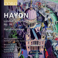 Handel and Haydn Society & Harry Christophers - Haydn Symphony No. 99 & Harmoniemesse