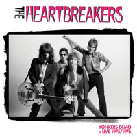 Johnny Thunders & The Heartbreakers - Yonkers Demo + Live 1975/1976