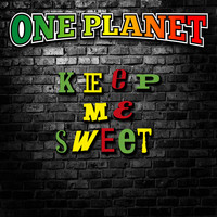 One Planet / - Keep Me Sweet