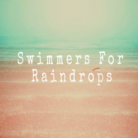 Iris and the Shade - Swimmers for Raindrops