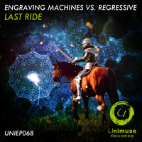 Engraving Machines, Regressive - Last Ride