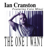 Ian Cranston - The One I Want (feat. Cara)