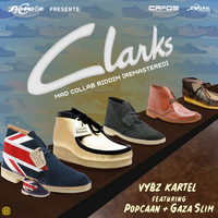 Vybz Kartel - Clarks (feat. Popcaan & Gaza Slim) [Remastered] - Single