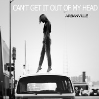 Arbanville - Can't Get It Out of My Head