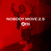 JS aka The Best - Nobody Move 2.5 (Explicit)