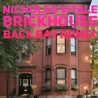 Nicholas Vitale - Brickhouse (Back Bay Remix)