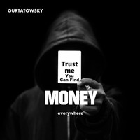 Gurtatowsky - Money