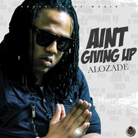 Alozade - Ain't Giving Up