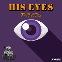 Fred Locks - His Eyes - Single