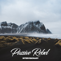 Passive Rebel - Intervisionary