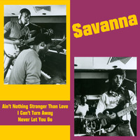 Savanna - Ain't Nothing Stronger Than Love