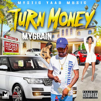 MyGrain - Turn Money (Explicit)