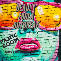 Deadly Ebola Outbreak - Panic Room (Instrumental)