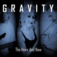 Gravity - The Here and Now