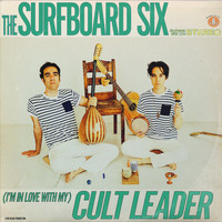 The Surfboard Six - (I'm in Love with My) Cult Leader