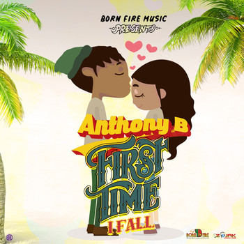 Anthony B - First Time I Fall - Single
