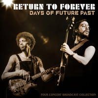 Return To Forever - Days Of Future Past (Live 1973-1975)