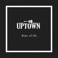 Uptown - Rules of Life