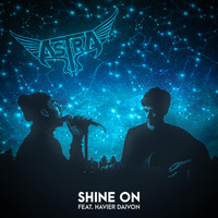 Astra - Shine On (feat. Havier Daivon)