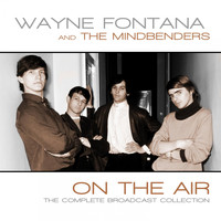 Wayne Fontana & The Mindbenders - On The Air (Live )