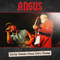Angus - Dirty Deeds Done Dirt Cheap