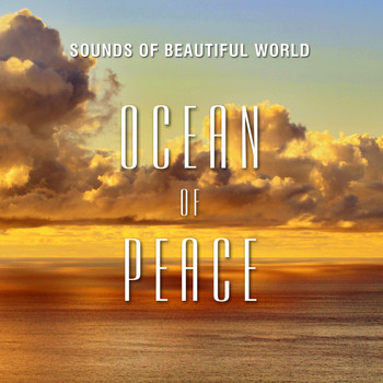 Sounds of Beautiful World - Ocean of Peace