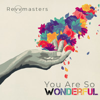 Revvmasters - You Are so Wonderful
