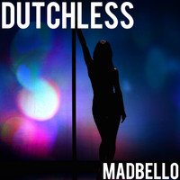 Madbello - Dutchless