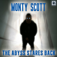 Monty Scott - The Abyss Stares Back (Explicit)