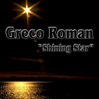 Greco Roman - Shining Star (Remixes)