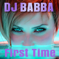 DJ Babba - First Time
