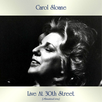 Carol Sloane - Live At 30th Street (Remastered 2019)