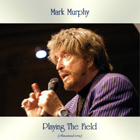 Mark Murphy - Playing The Field (Remastered 2019)