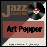 Art Pepper - Jazz Master (A Special Selection of Original Songs)