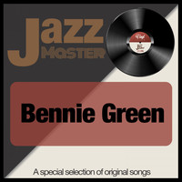 Bennie Green - Jazz Master (A Special Selection of Original Songs)