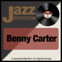 Benny Carter - Jazz Master (A Special Selection of Original Songs)