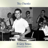 Tito Puente - El Rey Bravo (Analog Source Remaster 2019)