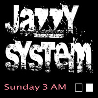 Jazzy System - Sunday 3am