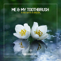 Me & My Toothbrush - A Kid with a Dream
