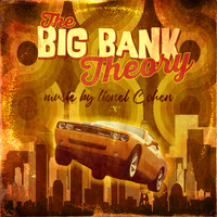 Lionel Cohen - The Big Bank Theory